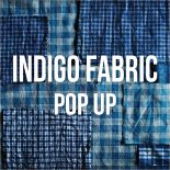 INDIGO FABRIC POP UP STORE